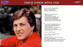 Download Serif Konjevic - Opet je prolece, jedina moja - (Audio 1981) Mp3