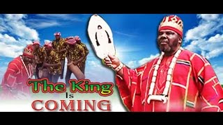Repeat youtube video The king is coming -  Nigeria Nollywood Movie