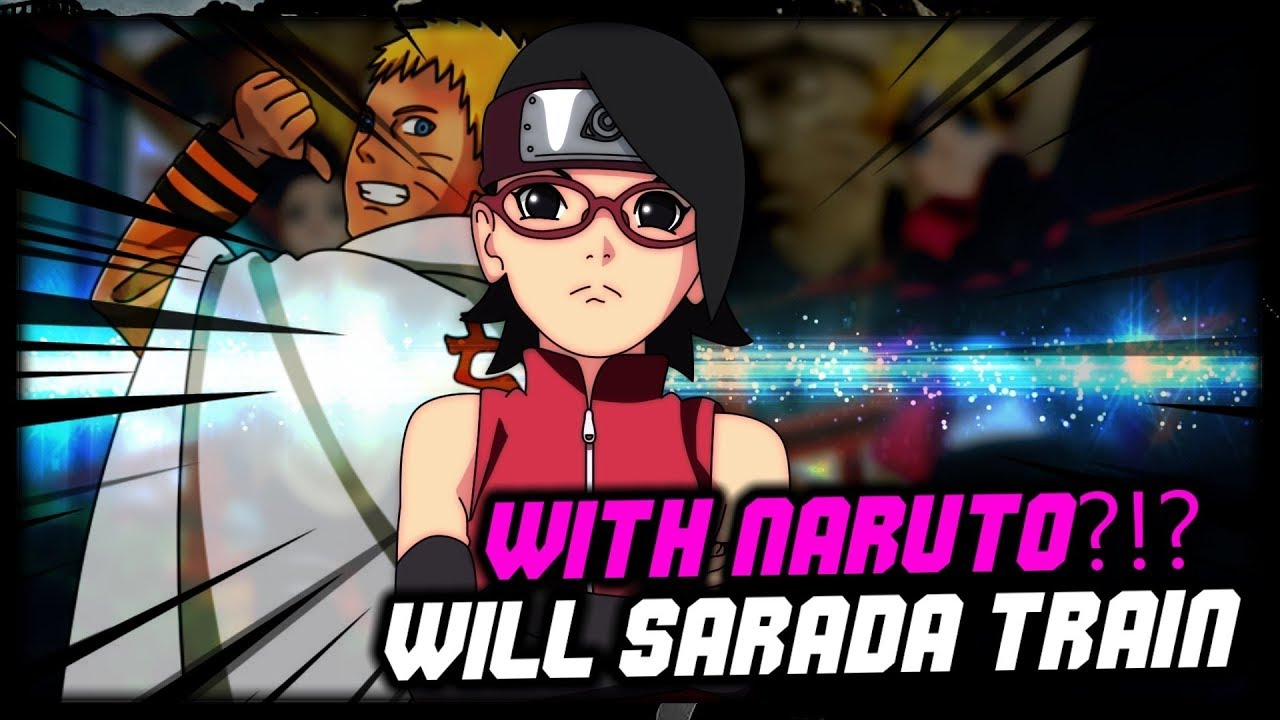 Why Sarada Must Train With Naruto!