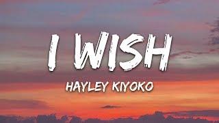 Hayley Kiyoko - I Wish (Lyrics)
