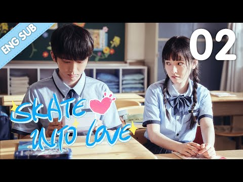 [Eng Sub] Skate Into Love 02 (Steven Zhang, Janice Wu) | Go Ahead With Your Love And Dreams