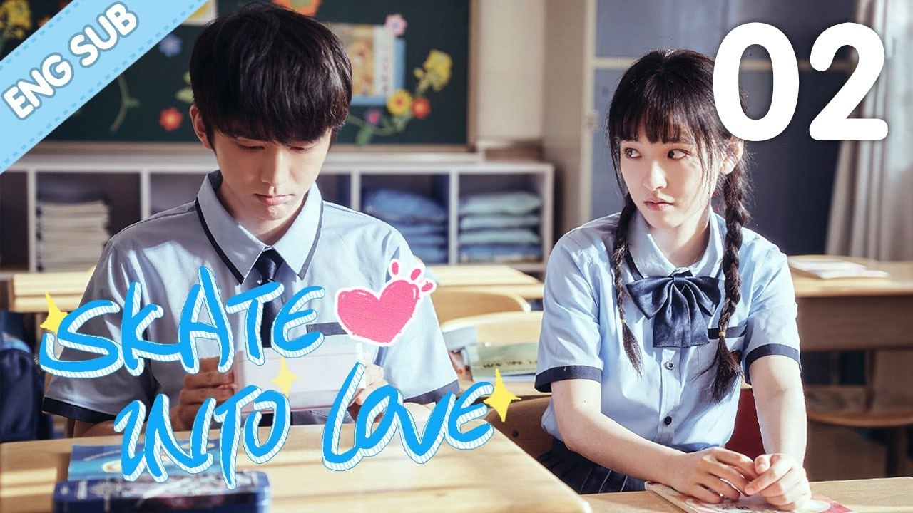 Download [Eng Sub] Skate Into Love 02 (Steven Zhang, Janice Wu) | Go Ahead With Your Love And Dreams