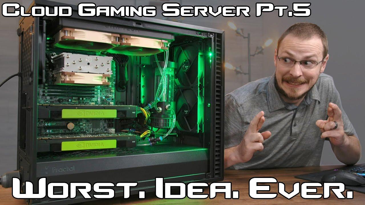 $21,000 PC... $40 in Plumbing Parts - Cloud Gaming Server Pt.5