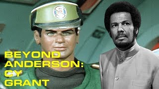 Beyond Anderson Episode 4: Cy Grant
