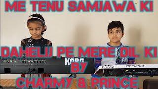 Me Tenu Samjawa + Dahaliz Pe - By Charmy & Prince