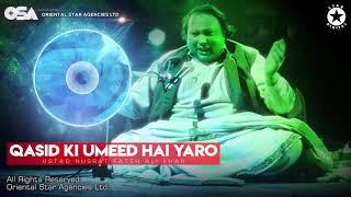 Qasid Ki Umeed Hai Yaro | Nusrat Fateh Ali Khan | complete full version | OSA Worldwide