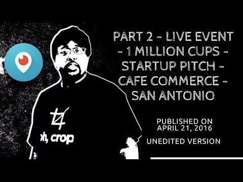 ✅ part 2 - live event - 1 million cups - startup pitch -cafe