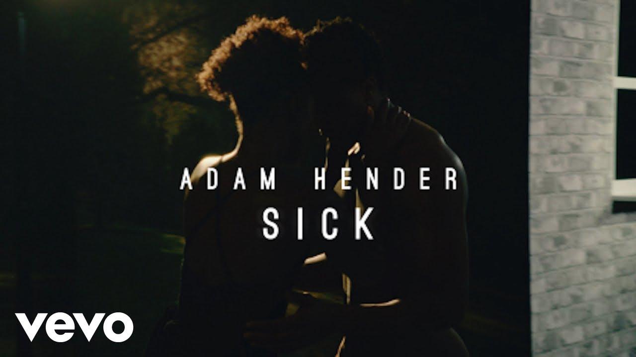 Adam Hender - Sick