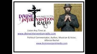 Divine Intervention Radio Episode # 243  - Political Commentator, Actor & Author, Alfonzo Rachel