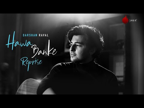 Darshan Raval Hawa Banke Reprise Version  Nirmaan  Indie Music Label