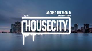 Jay Eskar & Royd - Around The World