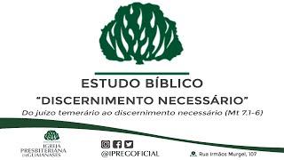 """Estudo bíblico:  """"Discernimento necessário"""""""