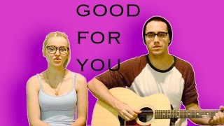 Good For You - Selena Gomez (Dove and Ryan Cover)