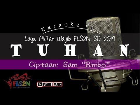 Lagu Wajib Pilihan FLS2N SD 2019: TUHAN - Cipt.: Sam Bimbo | Minus One - No Vocal