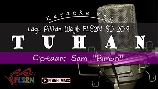 Lagu Wajib Pilihan FLS2N SD 2019: TUHAN - cipt.: Sam Bimbo | Minus One - No Vocal