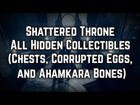 Destiny 2  Shattered Throne  All collectibles Corrupted Eggs, Chests & Ahamkara bones