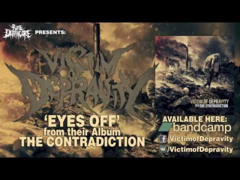 Victim Of Depravity - Eyes Off (NEW!) [HQ]