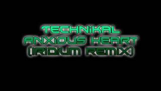 Technikal Anxious Heart Iridium Remix