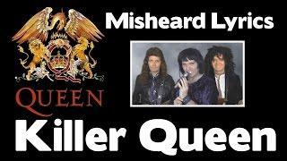 QUEEN Misheard Lyrics - Killer Queen