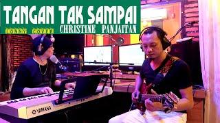 Lagu Nostalgia - TANGAN TAK SAMPAI - Christine Panjaitan ( Lonny-COVER )