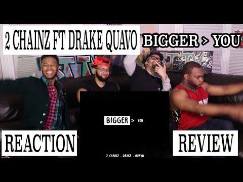 2 CHAINZ FT QUAVO & DRAKE - BIGGER THAN YOU REACTION/REVIEW