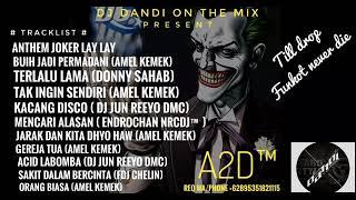 DJ JOKER LAY LAY VS BUIH JADI PERMADANI REMIX TERBARU 2019 MIXED DJ DANDI ON THE MIX