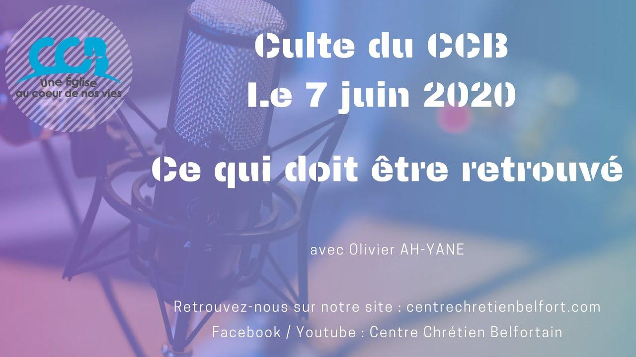 Ce qui doit être retrouvé - Culte du CCB du 7 juin 2020