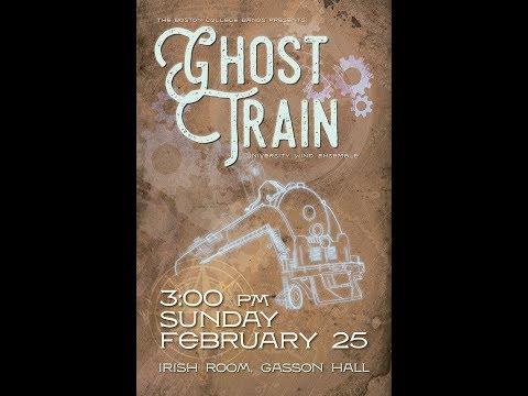 The University Wind Ensemble of Boston College: Ghost Train (2/25/18)
