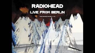 Radiohead - Airbag LIVE (Berlin 4/7/2000)