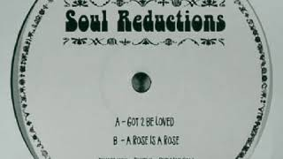 Soul Reductions - Got 2 Be Loved