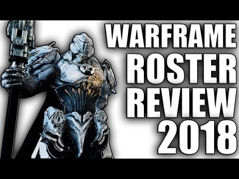 Warframe - Full Roster Review 2018 - YouTube
