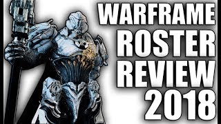 Warframe - Full Roster Review 2018