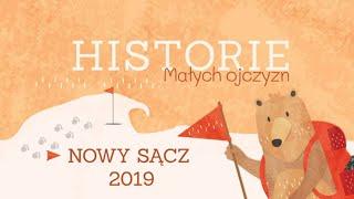 HISTORIE MAŁYCH OJCZYZN #6   Nowy Sącz   Warsztaty historyczno – filmowe