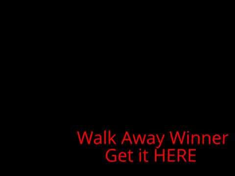 Walk Away Winner get Walk Away Winner