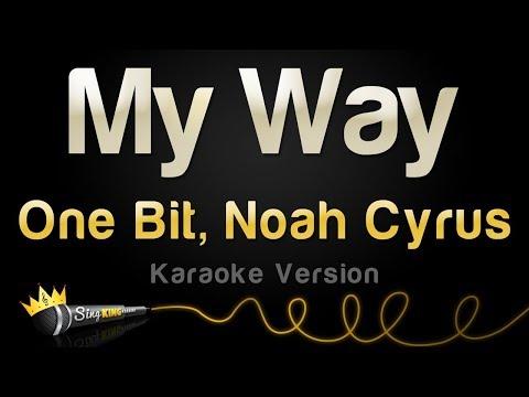 One Bit, Noah Cyrus - My Way (Karaoke Version)