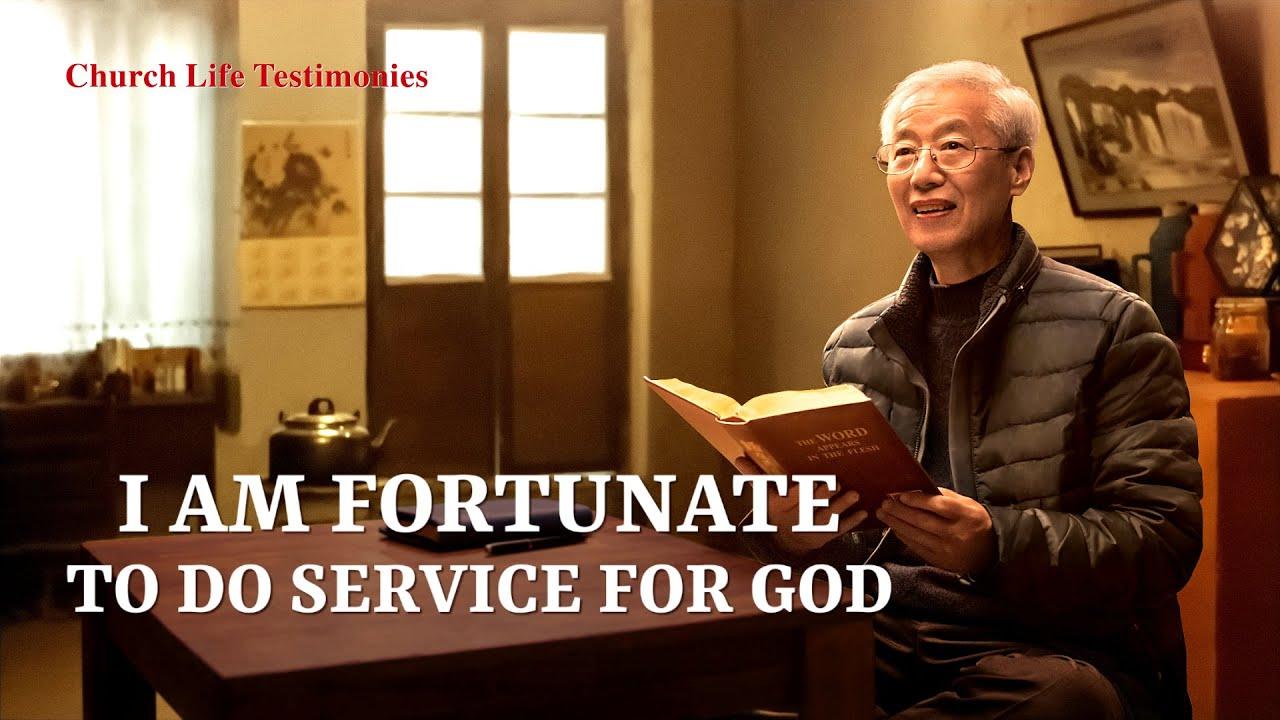 "2020 Christian Testimony Video | ""I Am Fortunate to Do Service for God"""