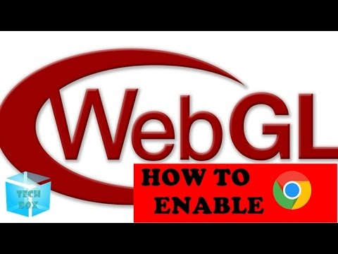 HOW TO ENABLE WEBGL OR 3D GRAPHICS FOR WEB