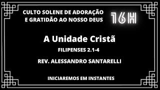 Culto Solene de Adoração e Gratidão ao nosso Deus | 16H
