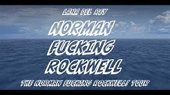 Lana Del Rey - Norman Fucking Rockwell [The Norman Fucking Rockwell! Tour] [Studio Version]