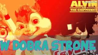 Alvin i Wiewiórki- W Dobrą Stronę