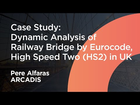 [MIDAS Expert Webinar] Dynamic Analysis for High Speed Two HS2