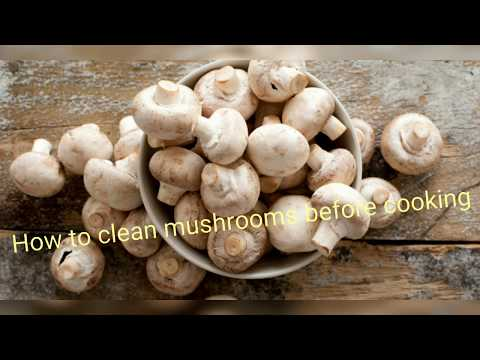 How to clean mushrooms before cooking