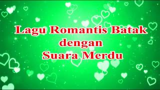 Lagu Batak Romantis Untuk Pacar (suaranya merdu banget)