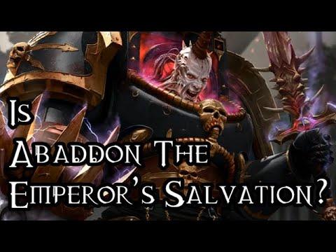 Is Abaddon The Emperor's Salvation?  40K Theories
