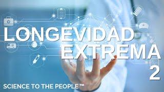 CIENCIA PARA LA GENTE: Longevidad Extrema (Parte 2) - Ernesto Prieto Gratacós
