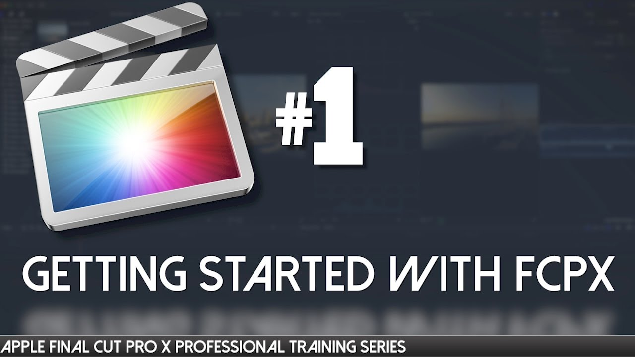 Getting Started with FCPX - Final Cut Pro X Professional Training 01 by  AV-Ultra