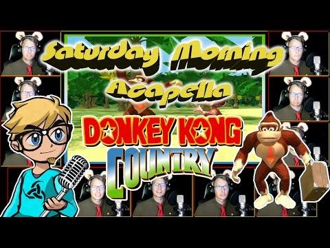 DONKEY KONG COUNTRY (TV Series) - Saturday Morning Acapella