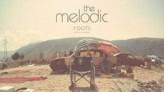 """The Melodic - """"Roots"""""""