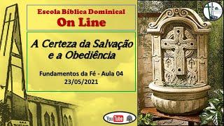 Aula 04 = A Certeza da Salvação e a Obediência
