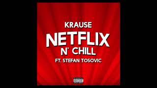 Krause Feat. Stefan Tosovic - NETFLIX N` CHILL